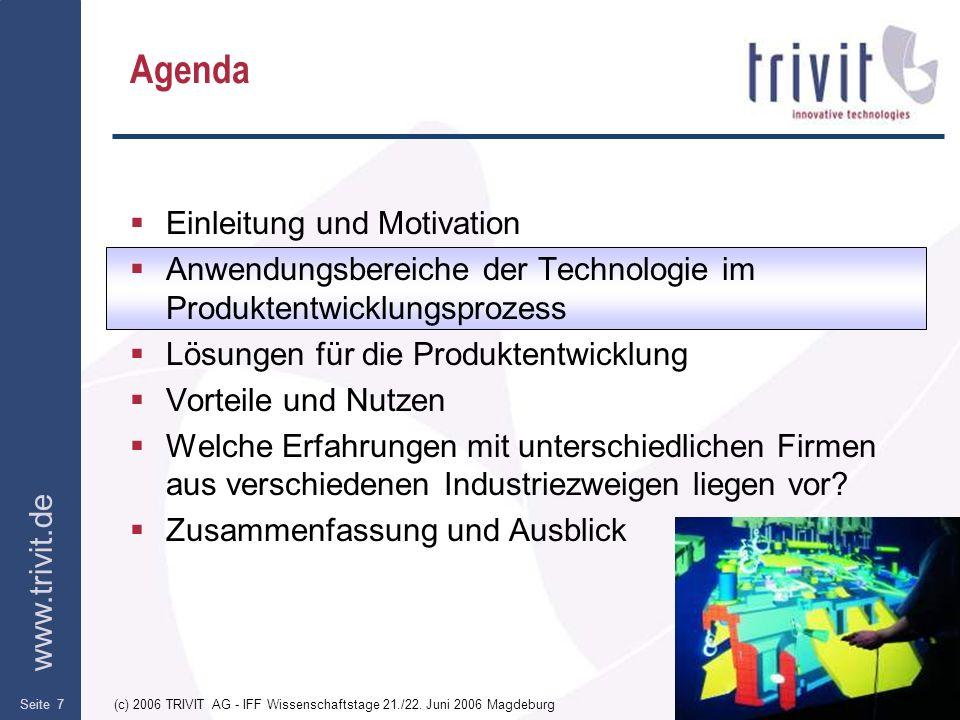 www.trivit.de (c) 2006 TRIVIT AG - IFF Wissenschaftstage 21./22. Juni 2006 MagdeburgSeite 7 Agenda Einleitung und Motivation Anwendungsbereiche der Te
