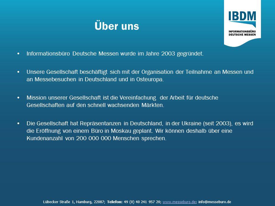 Über uns Informationsbüro Deutsche Messen wurde im Jahre 2003 gegründet.