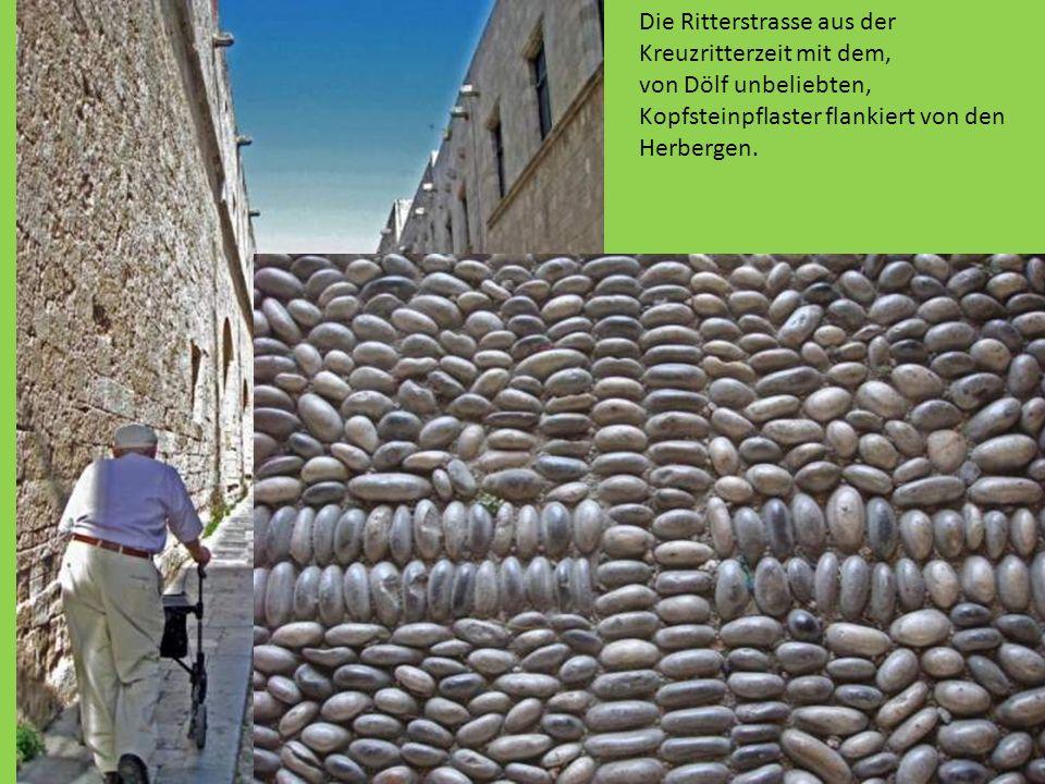 Die Ritterstrasse aus der Kreuzritterzeit mit dem, von Dölf unbeliebten, Kopfsteinpflaster flankiert von den Herbergen.