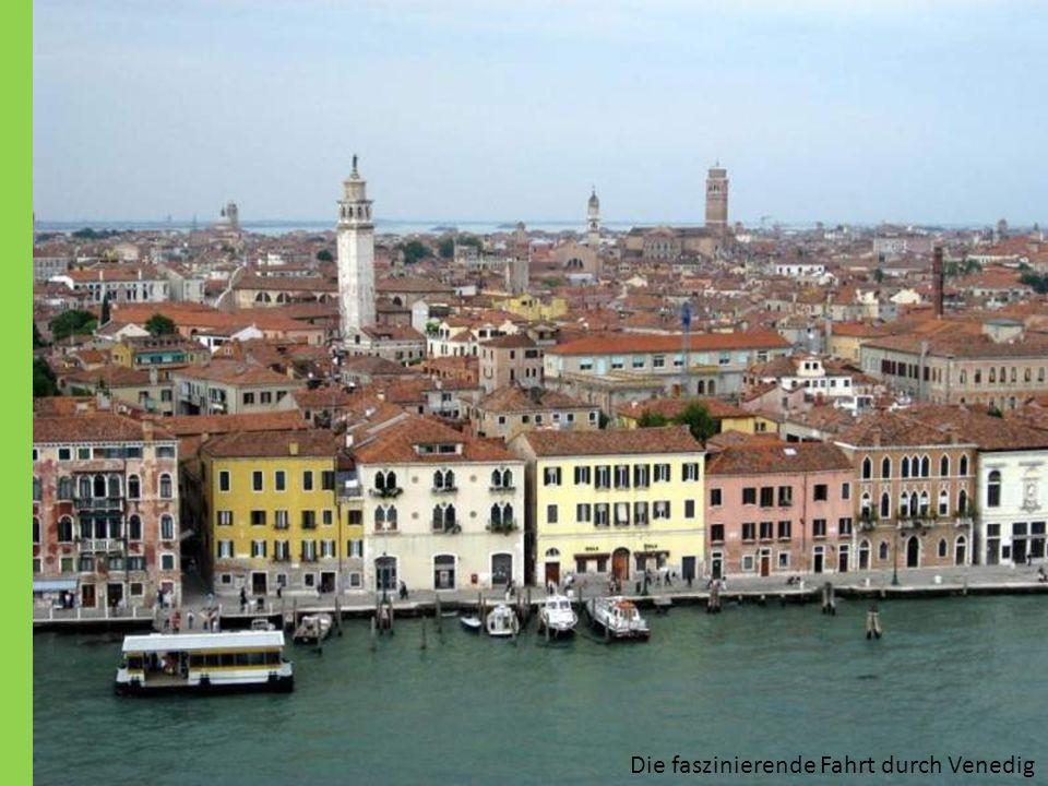 Die faszinierende Fahrt durch Venedig