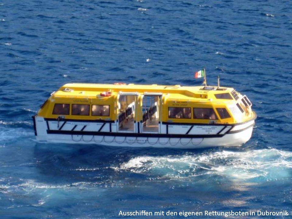 Ausschiffen mit den eigenen Rettungsboten in Dubrovnik