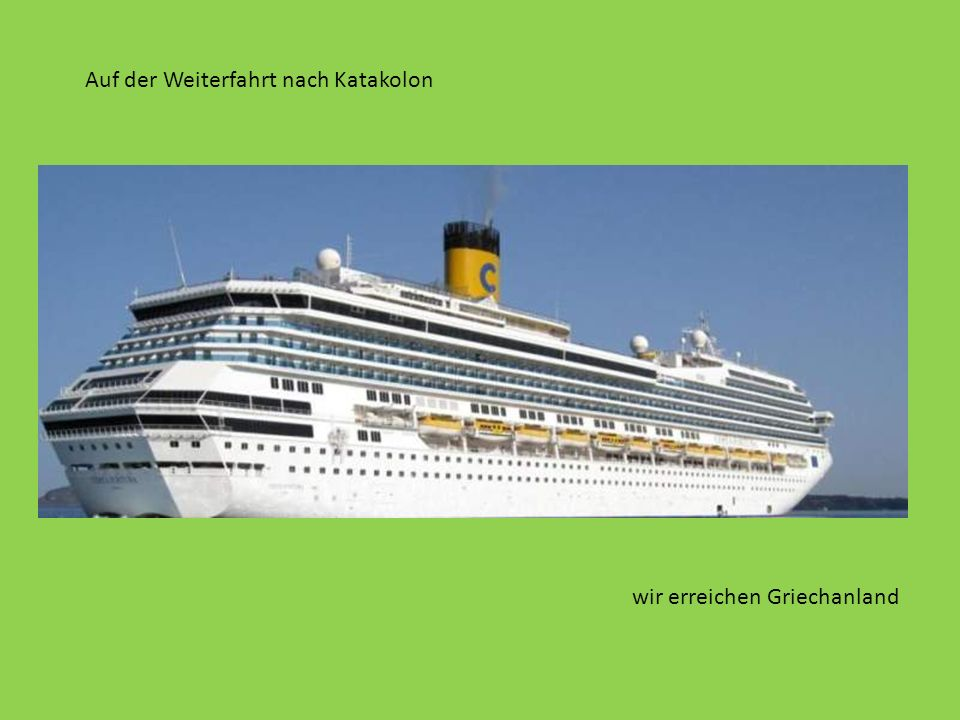 Auf der Weiterfahrt nach Katakolon wir erreichen Griechanland