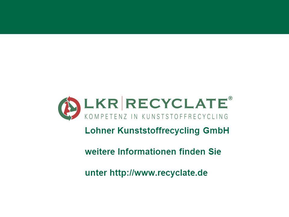 Lohner Kunststoffrecycling GmbH weitere Informationen finden Sie unter http://www.recyclate.de