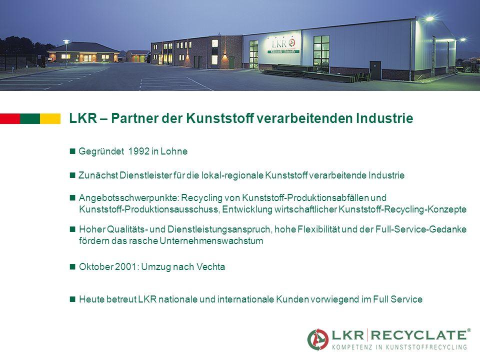 LKR – Partner der Kunststoff verarbeitenden Industrie n Gegründet 1992 in Lohne n Zunächst Dienstleister für die lokal-regionale Kunststoff verarbeite