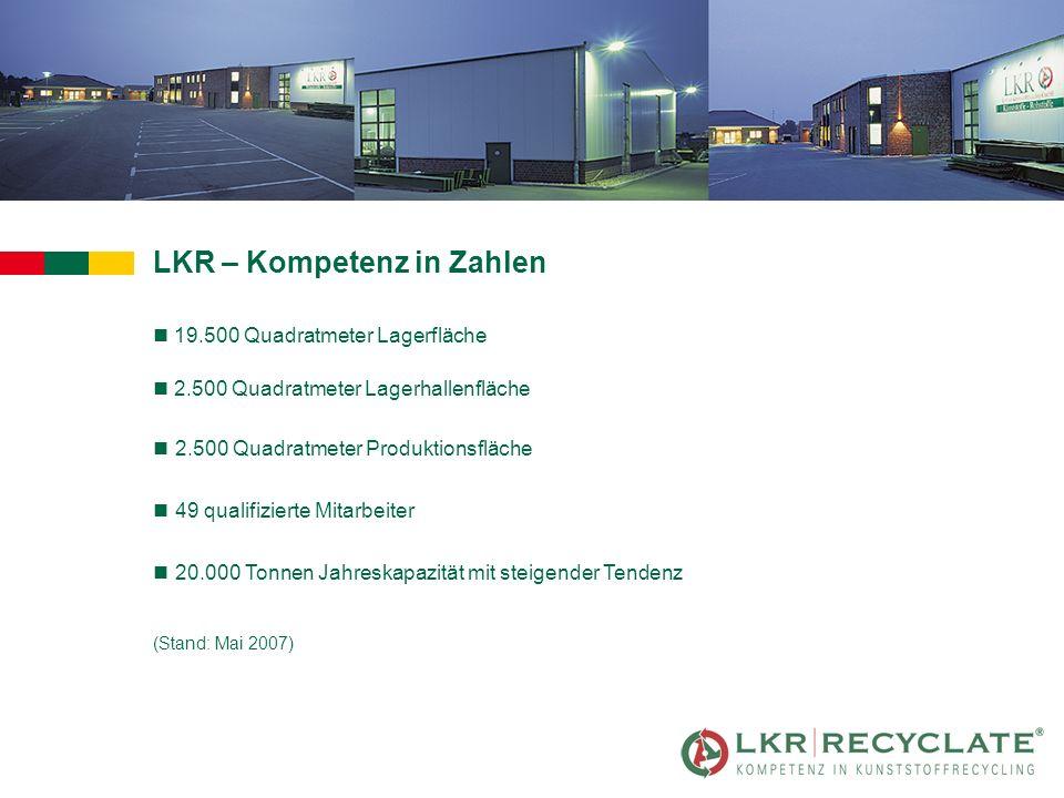 LKR – Kompetenz in Zahlen n 19.500 Quadratmeter Lagerfläche n 2.500 Quadratmeter Lagerhallenfläche n2.500 Quadratmeter Produktionsfläche n49 qualifizierte Mitarbeiter n20.000 Tonnen Jahreskapazität mit steigender Tendenz (Stand: Mai 2007)