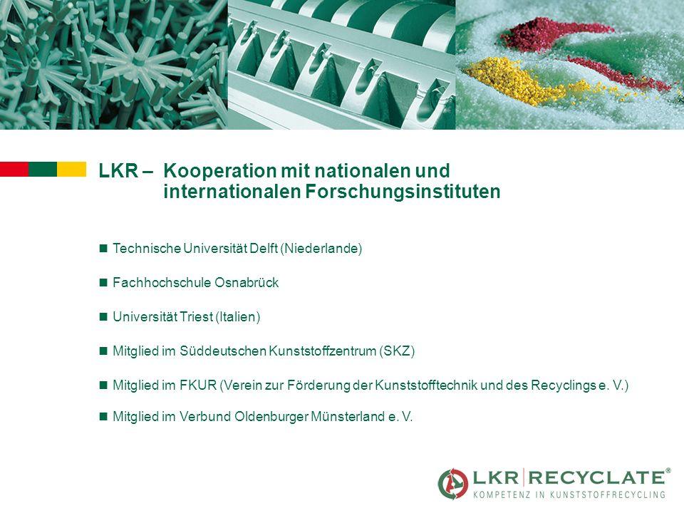 LKR –Kooperation mit nationalen und internationalen Forschungsinstituten nTechnische Universität Delft (Niederlande) nFachhochschule Osnabrück nUniver