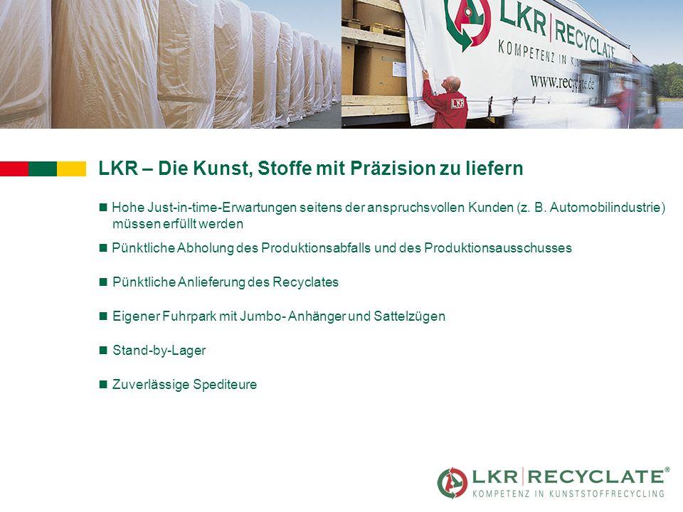 LKR – Die Kunst, Stoffe mit Präzision zu liefern n Hohe Just-in-time-Erwartungen seitens der anspruchsvollen Kunden (z.