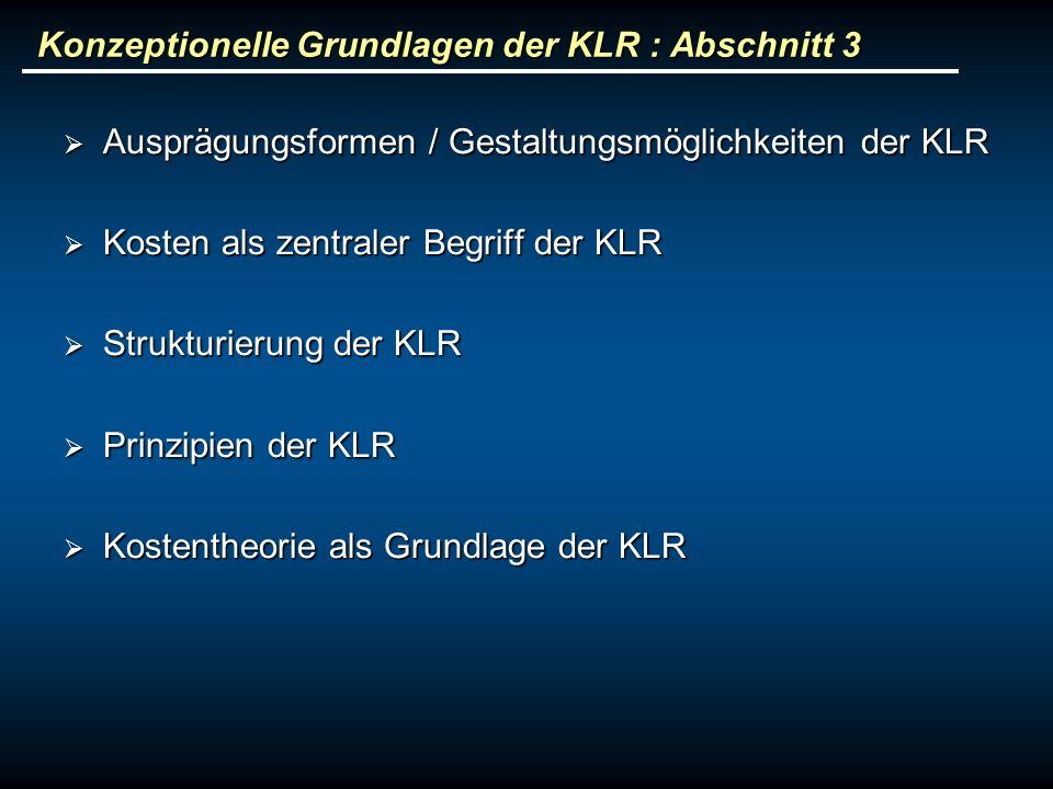 Konzeptionelle Grundlagen der KLR : Abschnitt 3 Ausprägungsformen / Gestaltungsmöglichkeiten der KLR Ausprägungsformen / Gestaltungsmöglichkeiten der