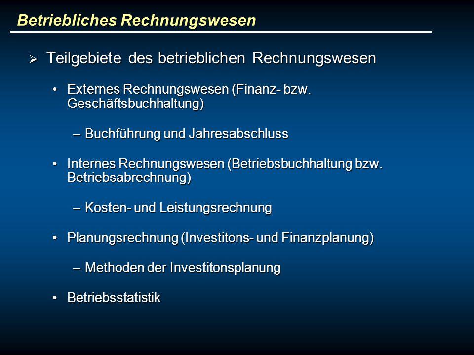 Betriebliches Rechnungswesen Teilgebiete des betrieblichen Rechnungswesen Teilgebiete des betrieblichen Rechnungswesen Externes Rechnungswesen (Finanz