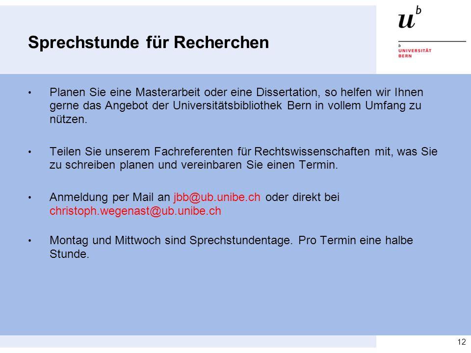 Sprechstunde für Recherchen Planen Sie eine Masterarbeit oder eine Dissertation, so helfen wir Ihnen gerne das Angebot der Universitätsbibliothek Bern