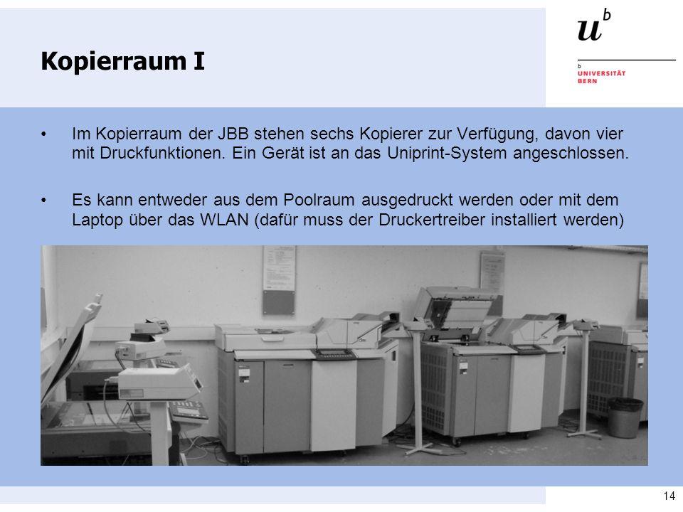 14 Kopierraum I Im Kopierraum der JBB stehen sechs Kopierer zur Verfügung, davon vier mit Druckfunktionen. Ein Gerät ist an das Uniprint-System angesc