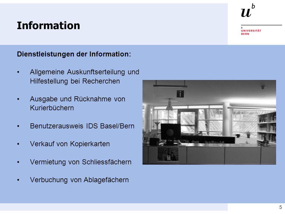 5 Information Dienstleistungen der Information: Allgemeine Auskunftserteilung und Hilfestellung bei Recherchen Ausgabe und Rücknahme von Kurierbüchern