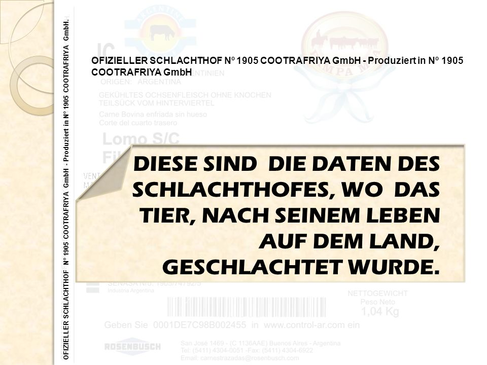 OFIZIELLER SCHLACHTHOF Nº 1905 COOTRAFRIYA GmbH - Produziert in Nº 1905 COOTRAFRIYA GmbH. OFIZIELLER SCHLACHTHOF Nº 1905 COOTRAFRIYA GmbH - Produziert
