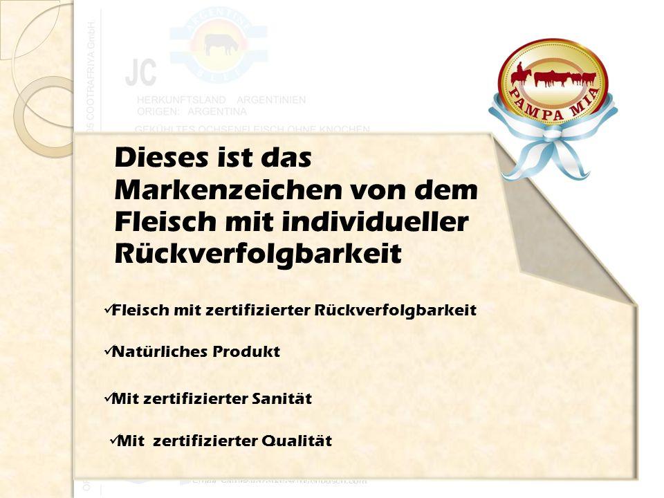 Fleisch mit zertifizierter Rückverfolgbarkeit Mit zertifizierter Qualität Dieses ist das Markenzeichen von dem Fleisch mit individueller Rückverfolgba