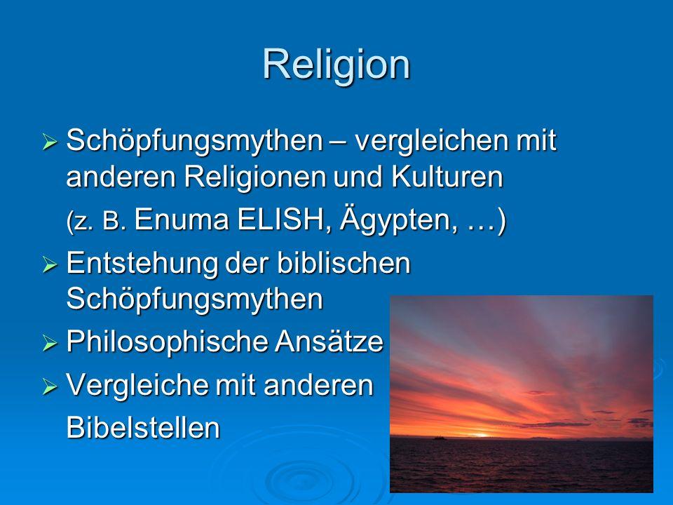 Religion Schöpfungsmythen – vergleichen mit anderen Religionen und Kulturen Schöpfungsmythen – vergleichen mit anderen Religionen und Kulturen (z. B.