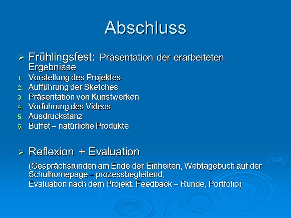 Abschluss Frühlingsfest: Präsentation der erarbeiteten Ergebnisse Frühlingsfest: Präsentation der erarbeiteten Ergebnisse 1.