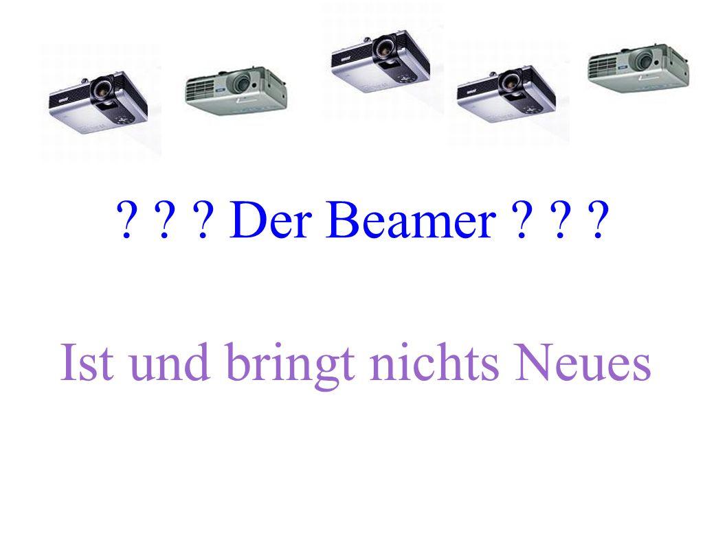 Der Beamer .
