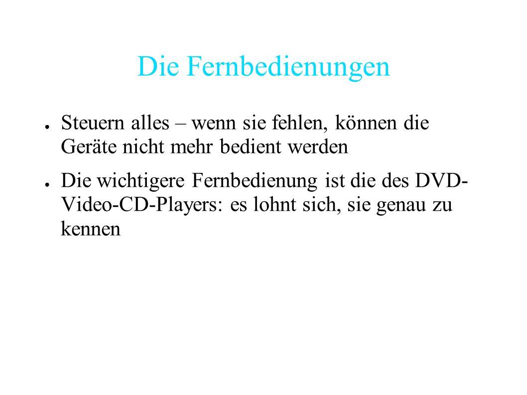 Die Fernbedienungen Steuern alles – wenn sie fehlen, können die Geräte nicht mehr bedient werden Die wichtigere Fernbedienung ist die des DVD- Video-C