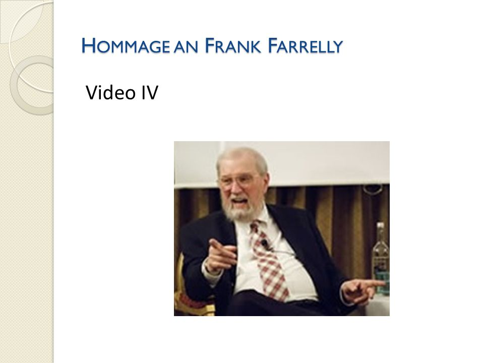H OMMAGE AN F RANK F ARRELLY Video IV
