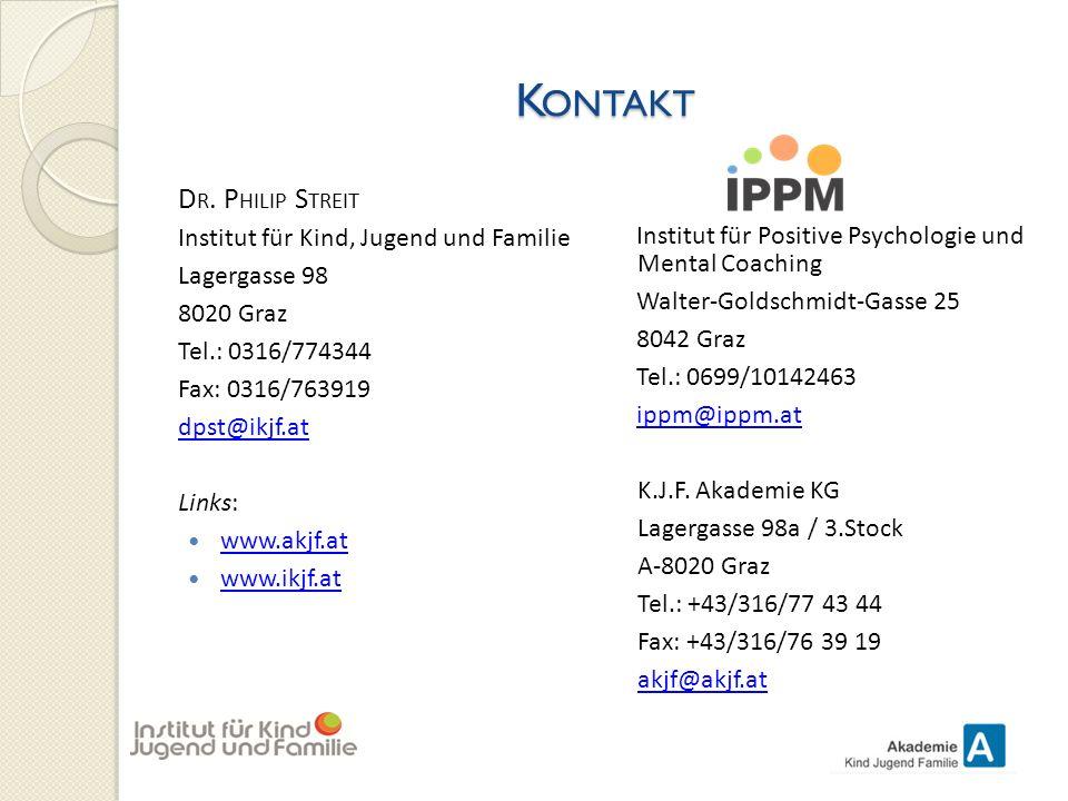 K ONTAKT D R. P HILIP S TREIT Institut für Kind, Jugend und Familie Lagergasse 98 8020 Graz Tel.: 0316/774344 Fax: 0316/763919 dpst@ikjf.at Links: www