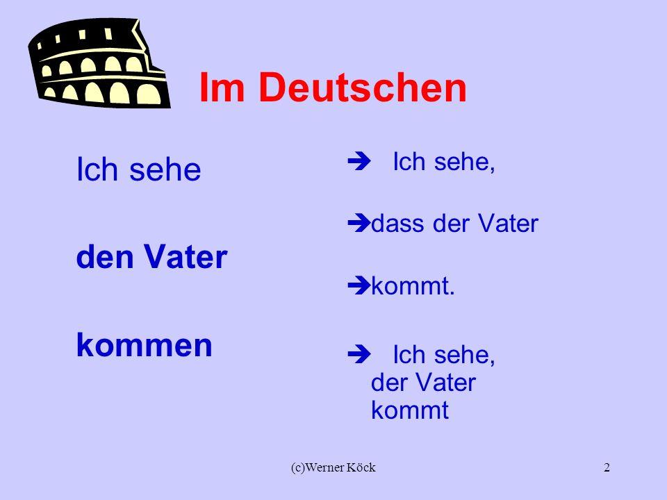(c)Werner Köck1 ACI ACCUSATIVUS CUM INFINITIVO