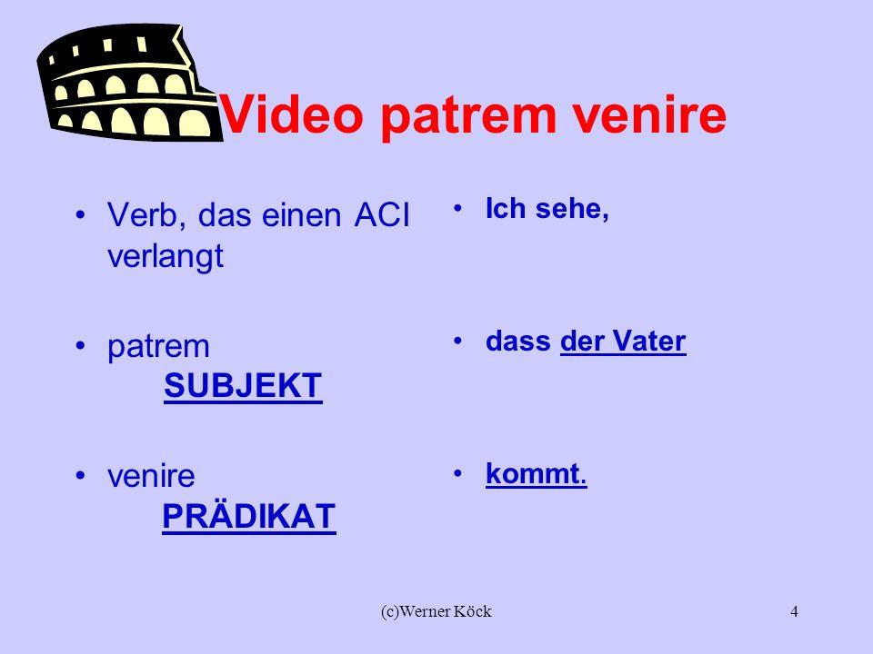 (c)Werner Köck3 Lateinisch Video Finites Verb patrem Akkusativ venire Infinitiv