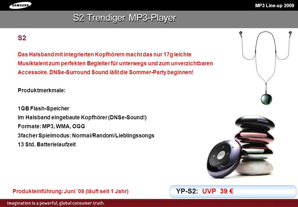 MP3 Line-up 2009 S2 Das Halsband mit integrierten Kopfhörern macht das nur 17g leichte Musiktalent zum perfekten Begleiter für unterwegs und zum unver