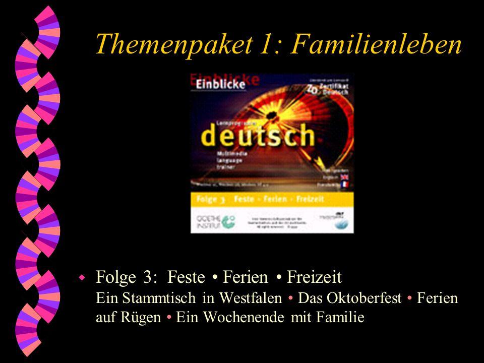 Themenpaket 1: Familienleben w Folge 3: Feste Ferien Freizeit Ein Stammtisch in Westfalen Das Oktoberfest Ferien auf Rügen Ein Wochenende mit Familie