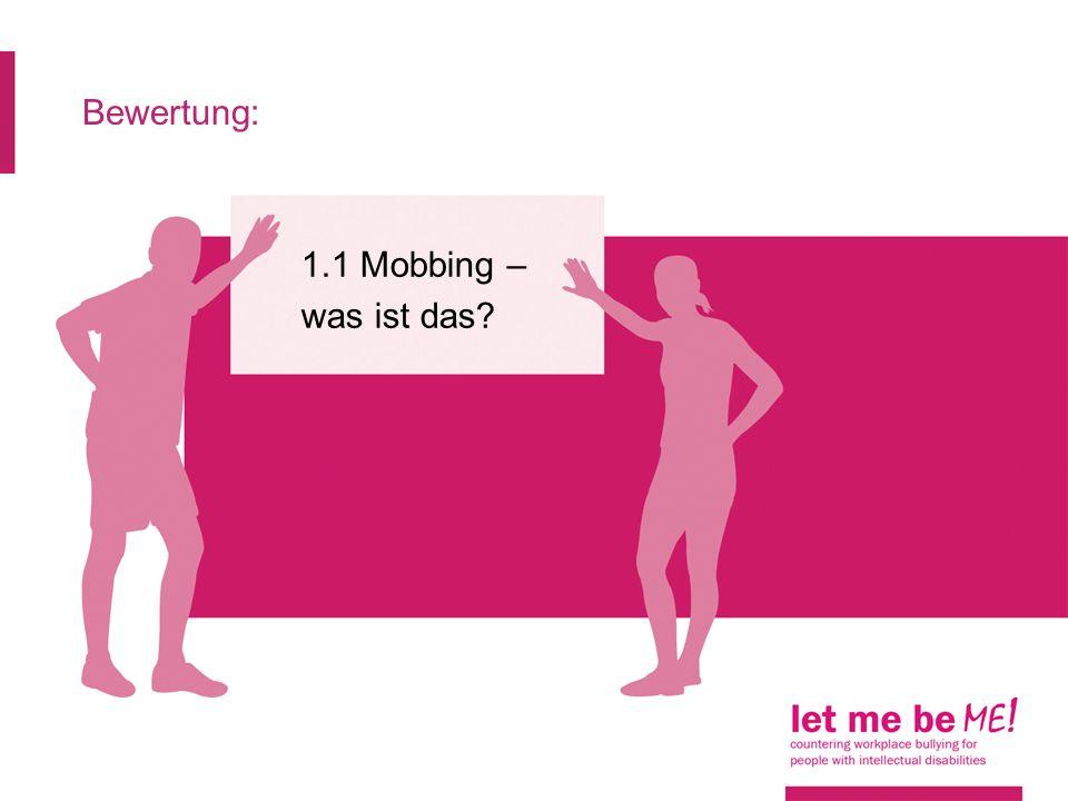 Bewertung: 1.1 Mobbing – was ist das?