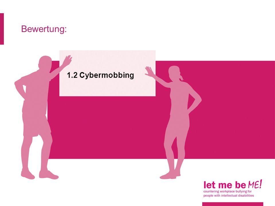 Bewertung: 1.2 Cybermobbing