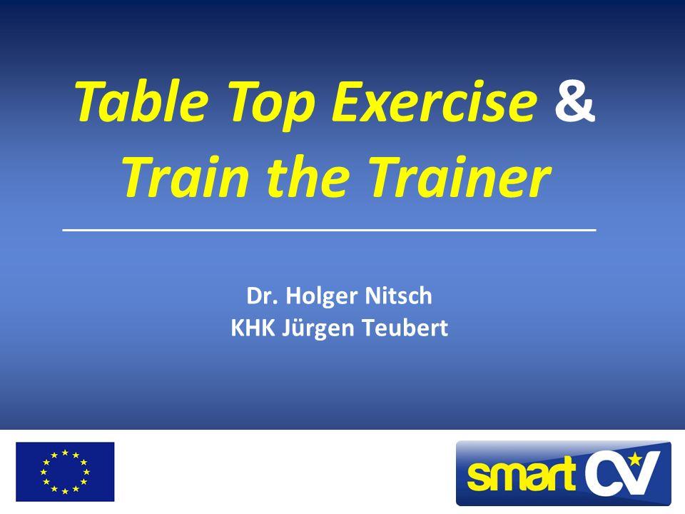 Dr. Holger Nitsch KHK Jürgen Teubert Table Top Exercise & Train the Trainer