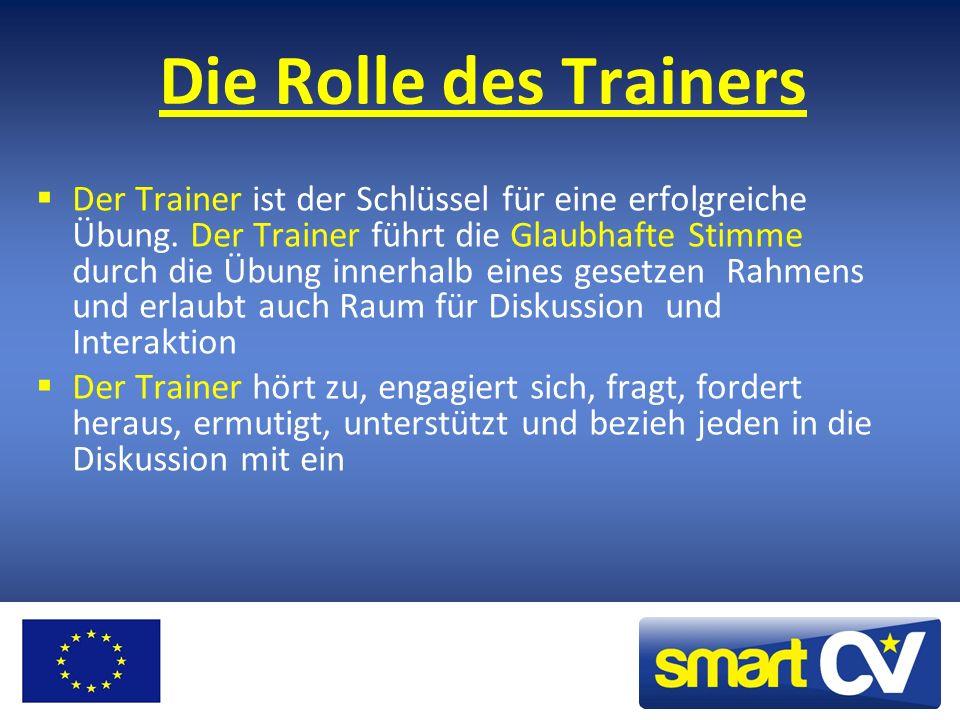 Die Rolle des Trainers Der Trainer ist der Schlüssel für eine erfolgreiche Übung.