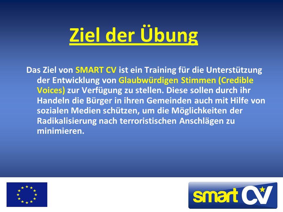Ziel der Übung Das Ziel von SMART CV ist ein Training für die Unterstützung der Entwicklung von Glaubwürdigen Stimmen (Credible Voices) zur Verfügung zu stellen.