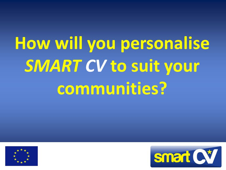 How will you personalise SMART CV to suit your communities?