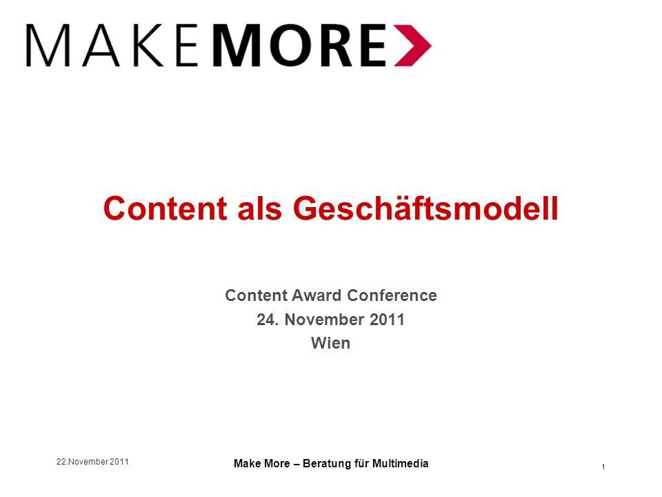 22.November 2011 Make More – Beratung für Multimedia Content als Geschäftsmodell Licensing - Exkurs Rechte Marktteilnehmer Businessmodelle BtoB Kooperationsmodelle BtoB Businessmodelle BtoC Kooperationsmodelle BtoC Fazit 2