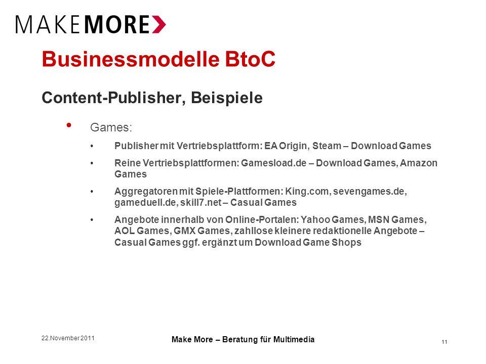 22.November 2011 Make More – Beratung für Multimedia Businessmodelle BtoC Content-Publisher, Beispiele Games: Publisher mit Vertriebsplattform: EA Ori