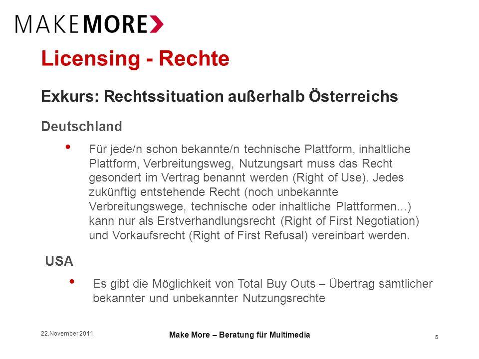 22.November 2011 Make More – Beratung für Multimedia Marktteilnehmer Wertschöpfungskette Content 6 Content- Bestandteile: - Bild - Bewegtbild - Text - Ton - Musik - Characters...