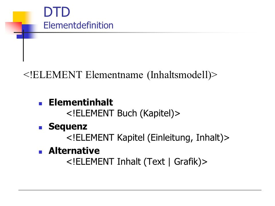 DTD Elementdefinition Elementinhalt Sequenz Alternative