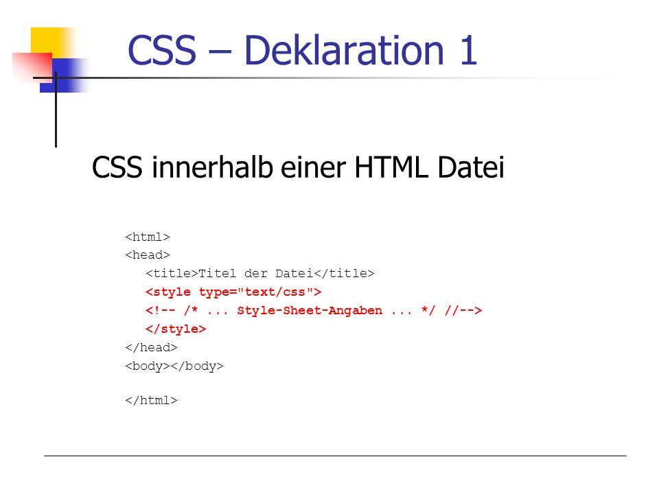 CSS – Deklaration 1 CSS innerhalb einer HTML Datei Titel der Datei