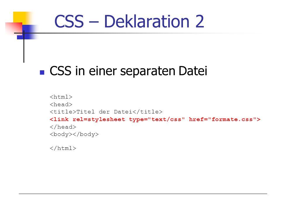CSS – Deklaration 2 CSS in einer separaten Datei Titel der Datei