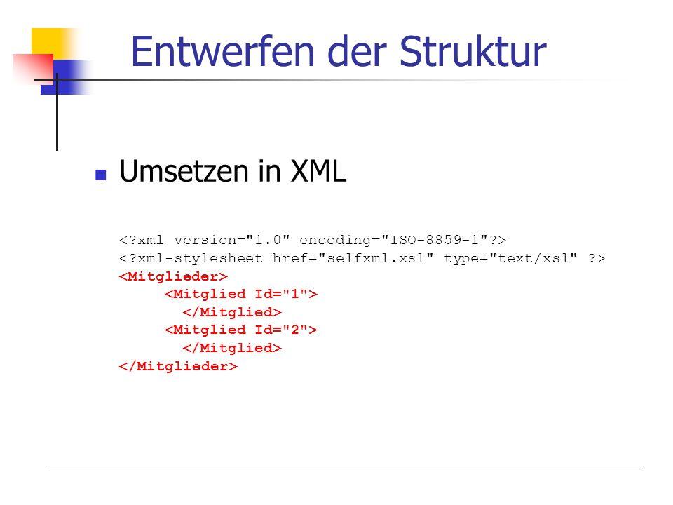 Entwerfen der Struktur Umsetzen in XML