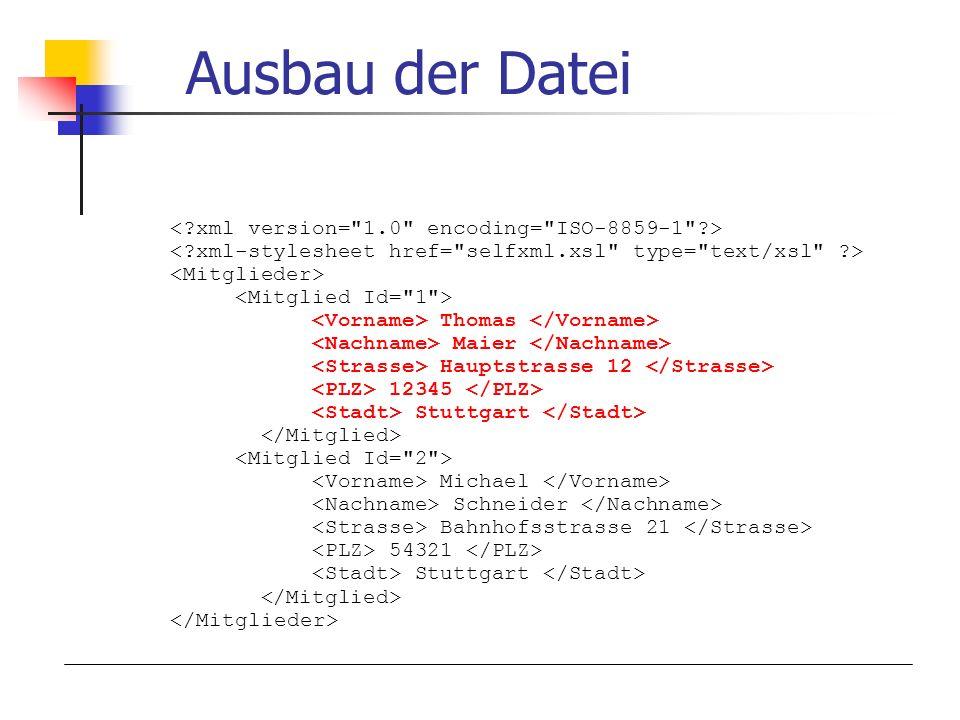 Ausbau der Datei Thomas Maier Hauptstrasse 12 12345 Stuttgart Michael Schneider Bahnhofsstrasse 21 54321 Stuttgart