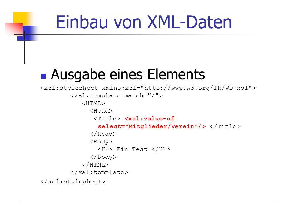 Einbau von XML-Daten Ausgabe eines Elements Ein Test