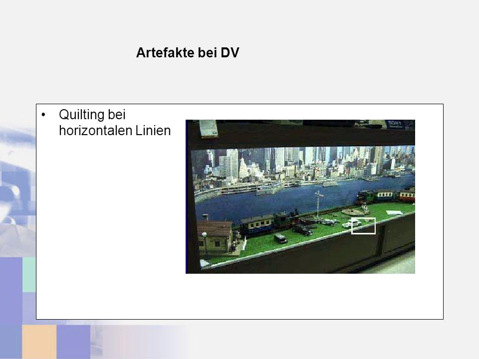 Artefakte bei DV Quilting bei horizontalen Linien