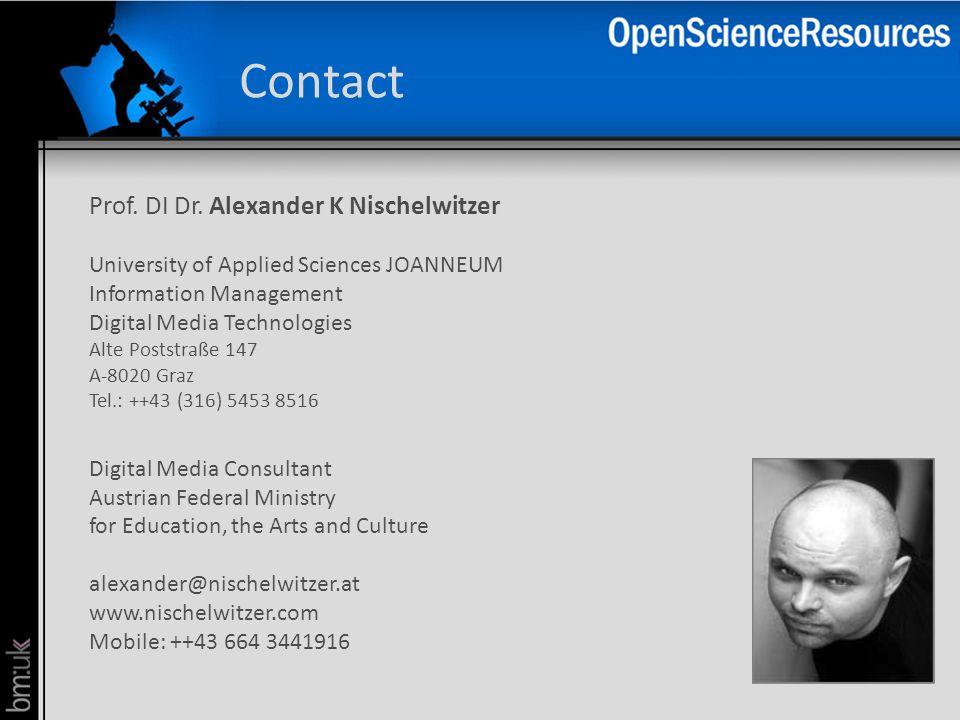 Contact Prof. DI Dr. Alexander K Nischelwitzer University of Applied Sciences JOANNEUM Information Management Digital Media Technologies Alte Poststra