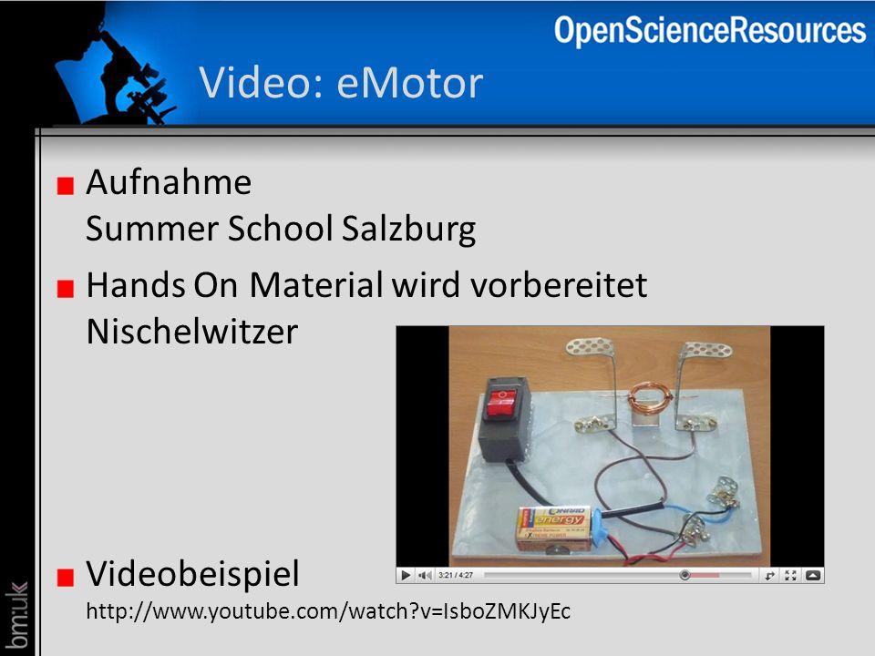 Video: eMotor Aufnahme Summer School Salzburg Hands On Material wird vorbereitet Nischelwitzer Videobeispiel http://www.youtube.com/watch?v=IsboZMKJyE