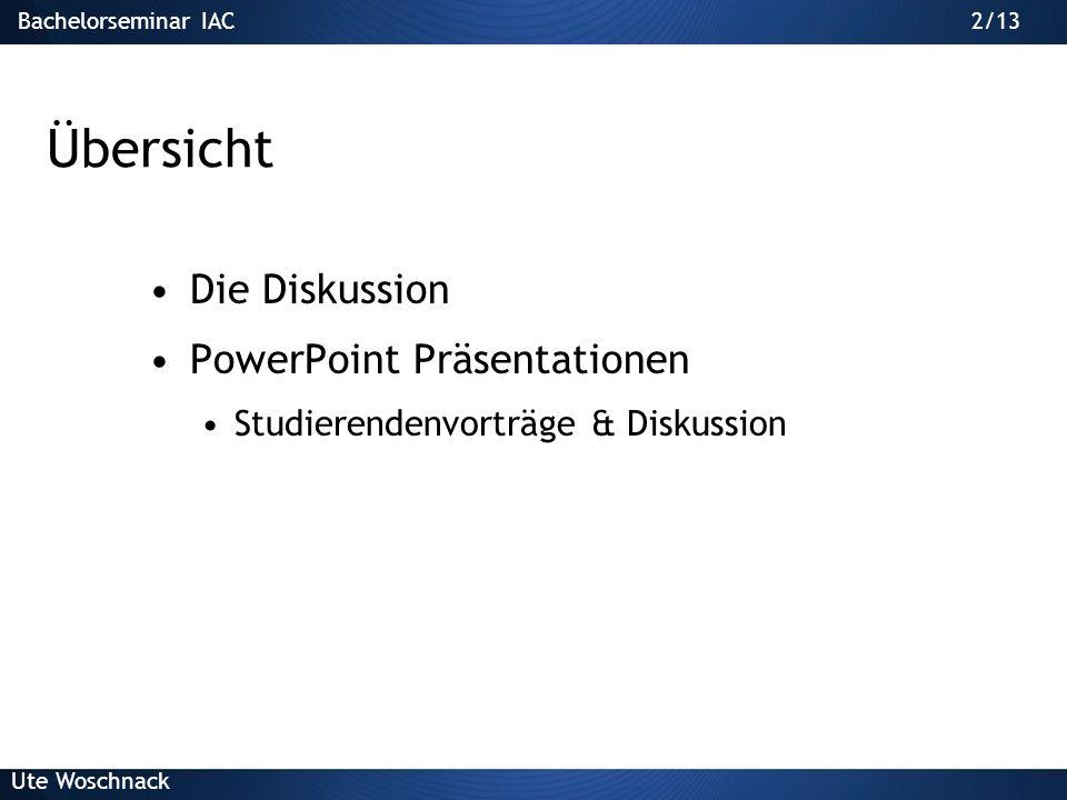 Bachelorseminar IAC Ute Woschnack 12/13 Antwort-Strategien Situation: abschweifende, polarisierende Frage Frage als Statement nehmen Stellung nehmen, wenn Frage unangebracht oder unanständig ist