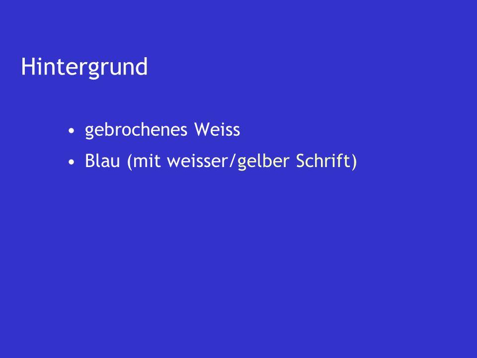22/29Bachelorseminar IAC Ute Woschnack 22/13 Hintergrund gebrochenes Weiss
