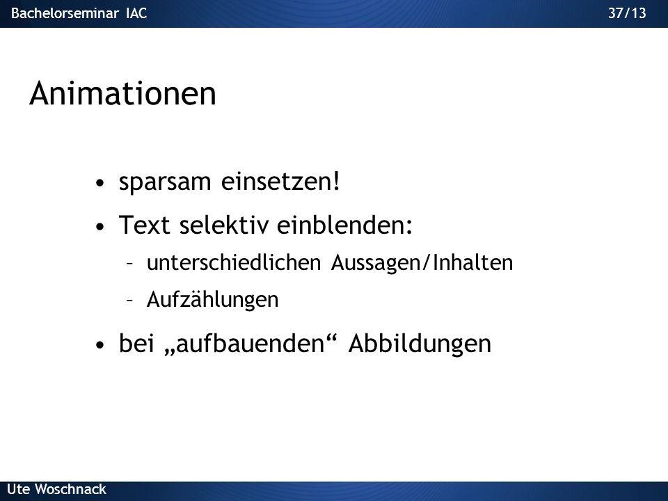 36/29Bachelorseminar IAC Ute Woschnack 36/13 Töne sparsam einsetzen ev. wiederholen keine Töne bei Animationen Blaumeise (Parus caeruleus)