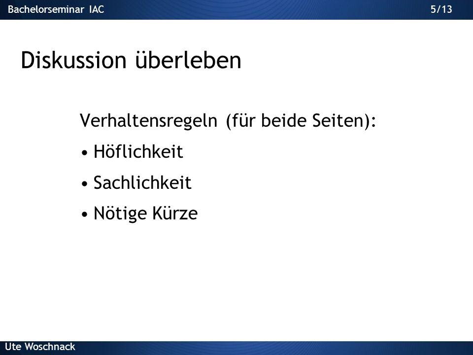 15/29Bachelorseminar IAC Ute Woschnack 15/13 Schriftgrösse Grösse 10 pt.